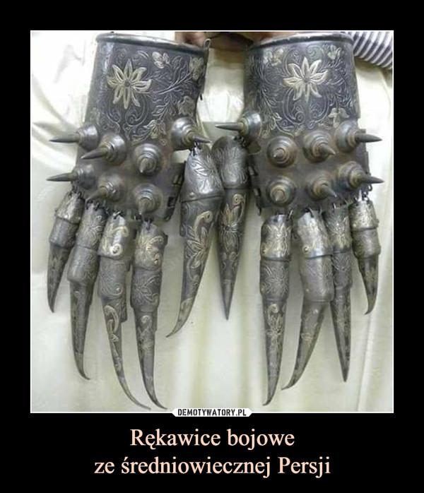 Rękawice bojoweze średniowiecznej Persji –